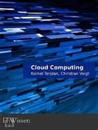 Cloud Computing ebook by Dr Kornel Terplan Christian Voigt