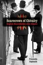 Scarecrows of Chivalry ebook by Praseeda Gopinath