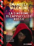 La sindrome di Cappuccetto Rosso - Red Psychedelia 1 ebook by Emanuela Valentini