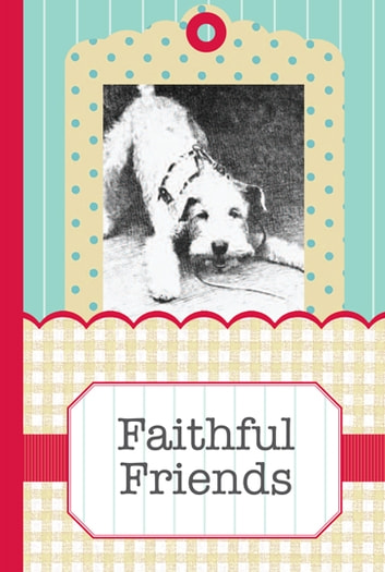Faithful Friends - A Pocket Treasure Book of Animal Wisdom ebook by River House Media