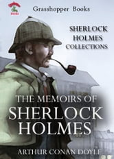 THE MEMOIRS OF SHERLOCK HOLMES - The Sherlock Holmes Stories (Illustrated) ebook by ARTHUR CONAN DOYLE