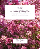 """I Do"" A Selection of Wedding Vows ebook by Lisa Gilliam"