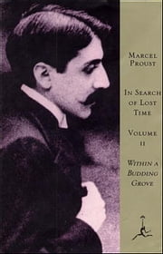 In Search of Lost Time, Volume II - Within a Budding Grove (A Modern Library E-Book) ebook by Marcel Proust