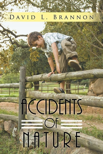 Accidents of Nature ebook by David L. Brannon