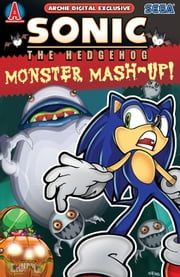 "Sonic the Hedgehog: Monster Mash-Up! ebook by Benny Lee,Ken Penders,Karl Bollers,Mike Kanterovich,Patrick ""SPAZ"" Spaziante,J. Axer,Steven Butler,Jim Amash,Jason Jensen,Jeff Powell,Harvey Mercadoocasio,Mindy Eisman,Barry Grossman,Jim Valentino,Vickie Williams,Josh Ray,Aimee Ray,Pam Eklund,Dave Manak"