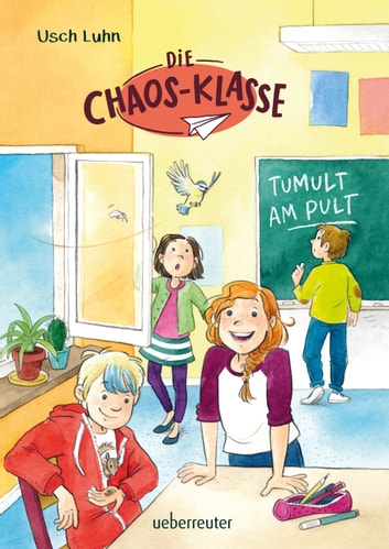 Die Chaos-Klasse - Tumult am Pult (Bd. 2) eBook by Usch Luhn