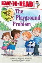 The Playground Problem - with audio recording ebook by Margaret McNamara, Mike Gordon