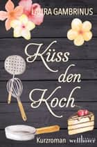 Küss den Koch: Adria und Amore ebook by Laura Gambrinus