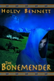The Bonemender ebook by Holly Bennett