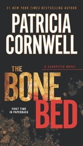 The Bone Bed - Scarpetta (Book 20) ebook by Patricia Cornwell