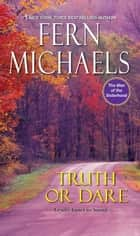 Truth or Dare 電子書 by Fern Michaels