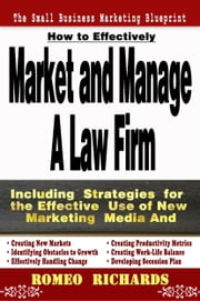 How to Effectively Market and Manage a Law Firm ebook by Romeo Richards