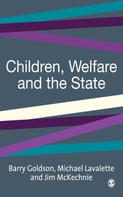 Children, Welfare and the State ebook by Dr Michael Lavalette,Professor Jim McKechnie,Barry Goldson