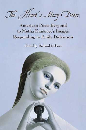 Heart's Many Doors: American Poets Respond to Metka Krašovec's Images Responding to Emily Dickinson ebook by Richard Jackson