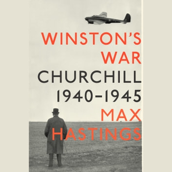 Winston's War - Churchill, 1940-1945 audiobook by Max Hastings