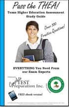 Pass the THEA! Texas Higher Education Assessment Study Guide ebook by Complete Test Preparation Inc.