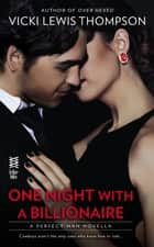 One Night With a Billionaire (Novella) ebook by Vicki Lewis Thompson