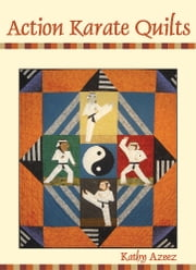 Action Karate Quilts ebook by Kathleen Azeez