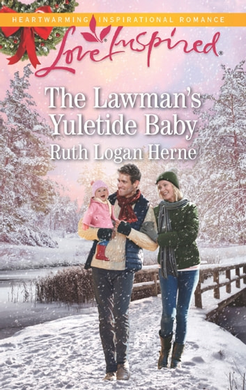 The Lawman's Yuletide Baby (Mills & Boon Love Inspired) (Grace Haven, Book 4) ebook by Ruth Logan Herne