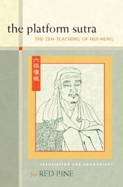 The Platform Sutra - The Zen Teaching of Hui-neng ebook by Red Pine