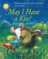 May i have a kiss? ebook by Marianne Busser,Ron Schröder