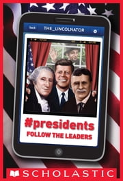 #Presidents: Follow the Leaders ebook by John Bailey Owen