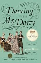 Dancing with Mr. Darcy ebook by Sarah Waters