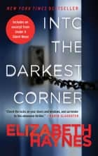 Into the Darkest Corner ebook by Elizabeth Haynes