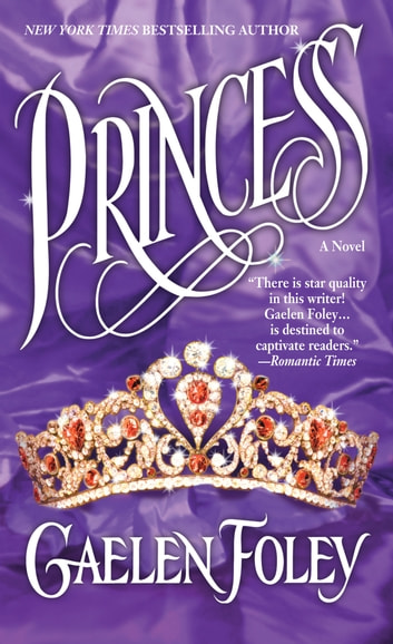 Princess - (Book 2 in the Ascension Trilogy) ebook by Gaelen Foley