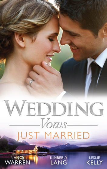 Wedding Vows: Just Married - 3 Book Box Set, Volume 1 ebook by Nancy Warren,Kimberly Lang,Leslie Kelly