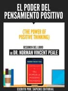 El Poder Del Pensamiento Positivo (The Power Of Positive Thinking) ebook by Sapiens Editorial