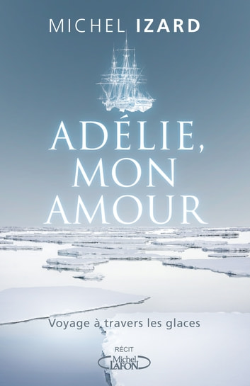 Adélie, mon amour ebook by Michel Izard