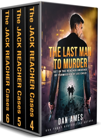 The Jack Reacher Cases (Complete Books #4, #5 & #6) ebook by Dan Ames