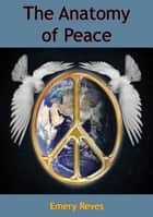 The Anatomy of Peace ebook by Emery Reves