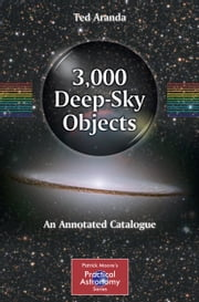 3,000 Deep-Sky Objects - An Annotated Catalogue ebook by Ted Aranda
