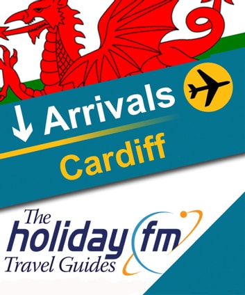 The Holiday FM Guide to Cardiff ebook by Holiday FM