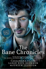 The Bane Chronicles ebook by Cassandra Clare, Sarah Rees Brennan, Maureen Johnson