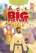The Big Picture Interactive Bible for Kids ebook by B&H Editorial Staff,Heath McPherson