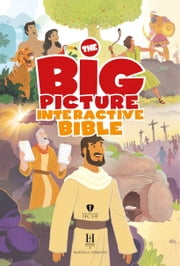 The Big Picture Interactive Bible for Kids - Connecting Christ Throughout God's Story ebook by B&H Editorial Staff,Heath McPherson