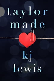 Taylor Made ebook by Kj Lewis