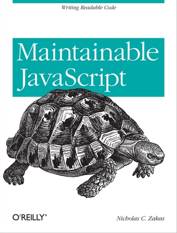 Maintainable JavaScript - Writing Readable Code ebook by Nicholas C. Zakas