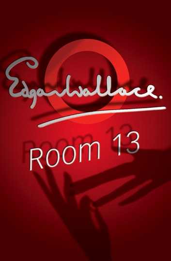 Room 13 ebook by Edgar Wallace