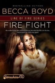 Fire Fight ebook by Becca Boyd