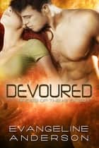 Devoured...Book 11 in the Brides of the Kindred Series ebook by Evangeline Anderson