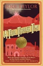 A Trail Through Time ebook by Jodi Taylor