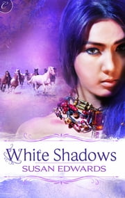White Shadows: Book Three of Susan Edwards' White Series ebook by Susan Edwards