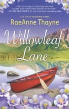 Willowleaf Lane ebook by RaeAnne Thayne