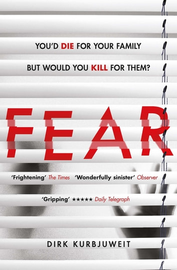 Fear - The gripping psychological thriller that has everyone talking ebook by Dirk Kurbjuweit