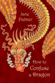How to Confuse a Dragon ebook by Jane Palmer