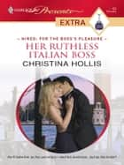 Her Ruthless Italian Boss ebook by Christina Hollis
